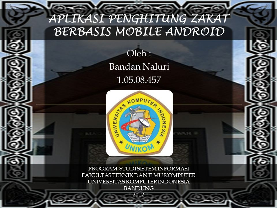 Oleh : Bandan Naluri 1.05.08.457 PROGRAM STUDI SISTEM INFORMASI FAKULTAS TEKNIK DAN ILMU KOMPUTER UNIVERSITAS KOMPUTER INDONESIA BANDUNG 2012