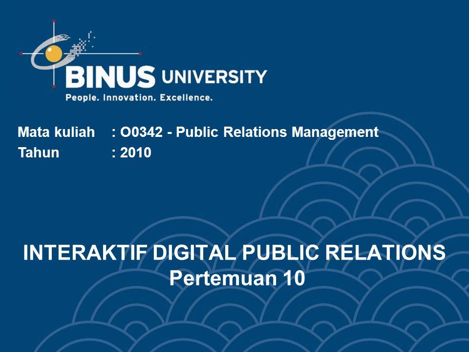 Bina Nusantara University 3 Learning Objectives Pada akhir pertemuan 10 ini, diharapkan mahasiswa dapat menyimpulkan pengertian: engertianPengertian Interaktif Digital Public Relations.