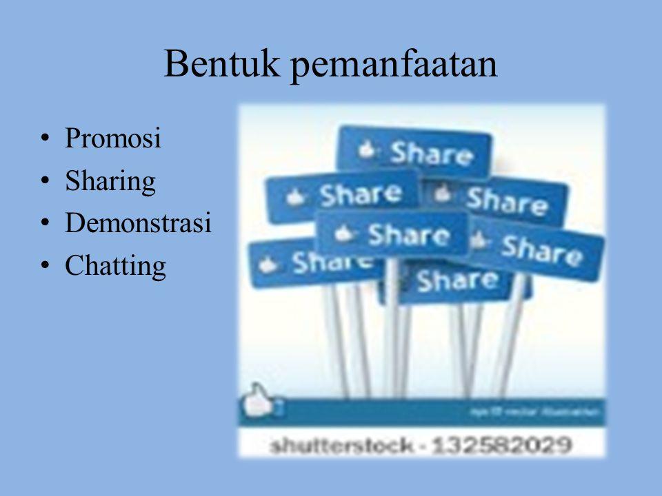 Bentuk pemanfaatan Promosi Sharing Demonstrasi Chatting