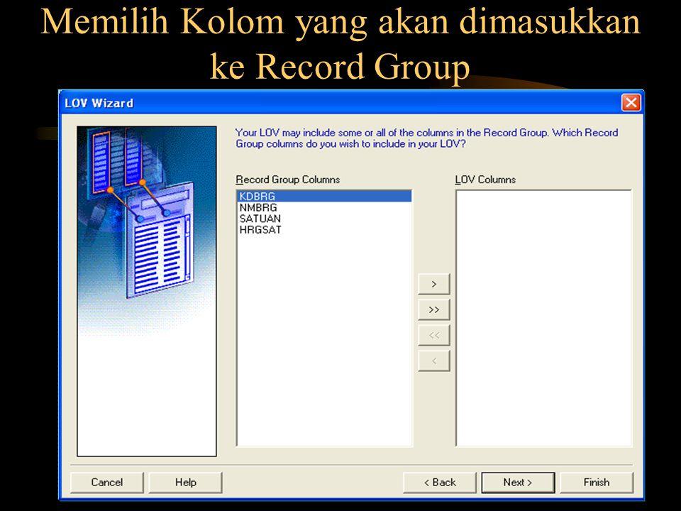 Memilih Kolom yang akan dimasukkan ke Record Group