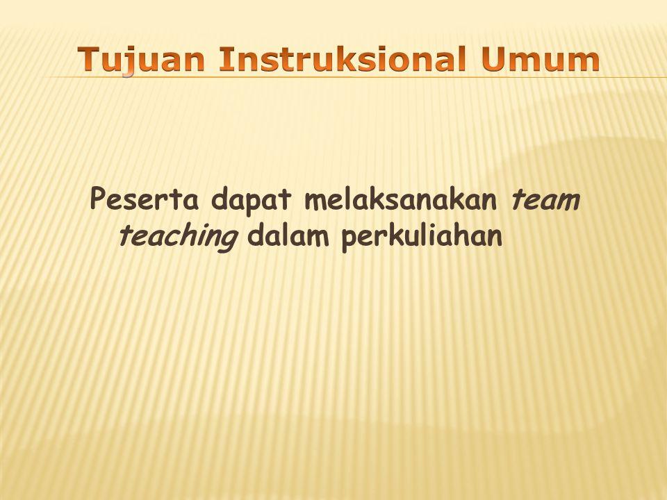 Peserta dapat melaksanakan team teaching dalam perkuliahan