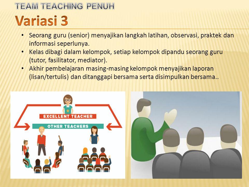 Seorang guru (senior) menyajikan langkah latihan, observasi, praktek dan informasi seperlunya.