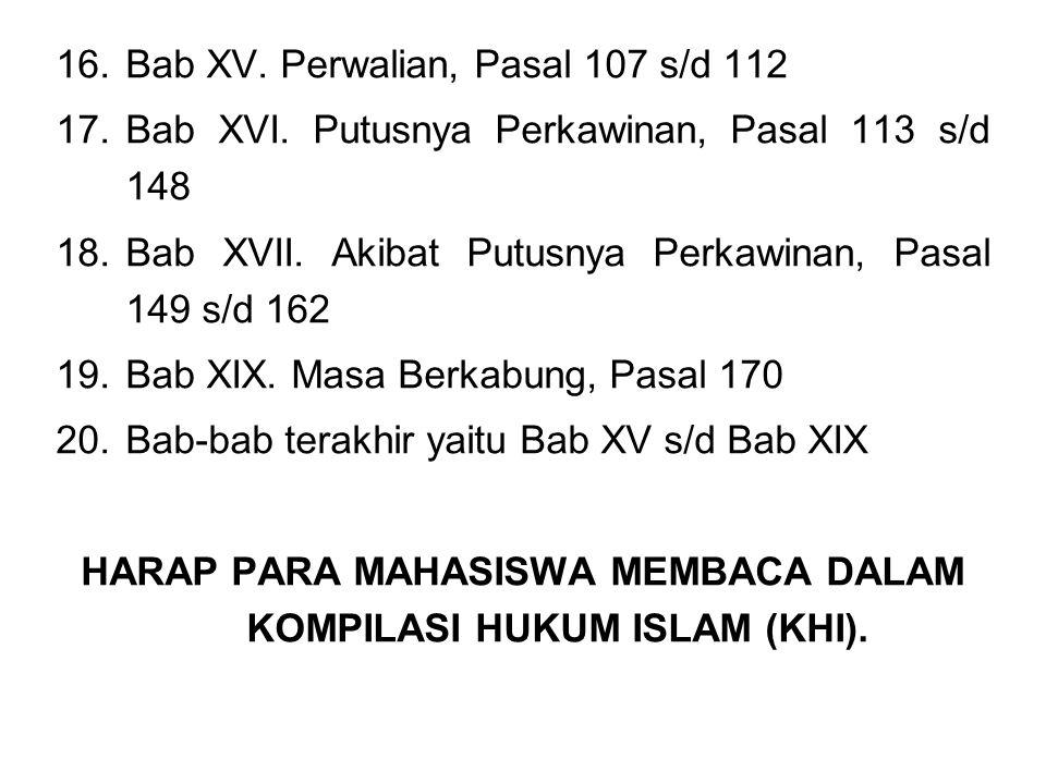 16.Bab XV.Perwalian, Pasal 107 s/d 112 17.Bab XVI.