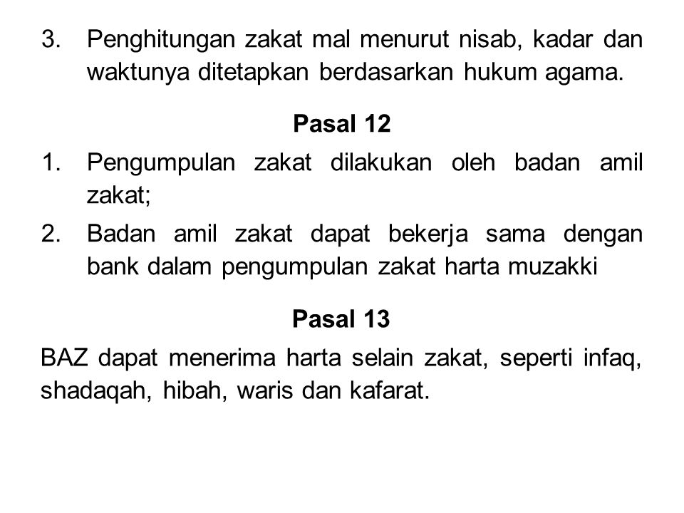 3.Penghitungan zakat mal menurut nisab, kadar dan waktunya ditetapkan berdasarkan hukum agama.