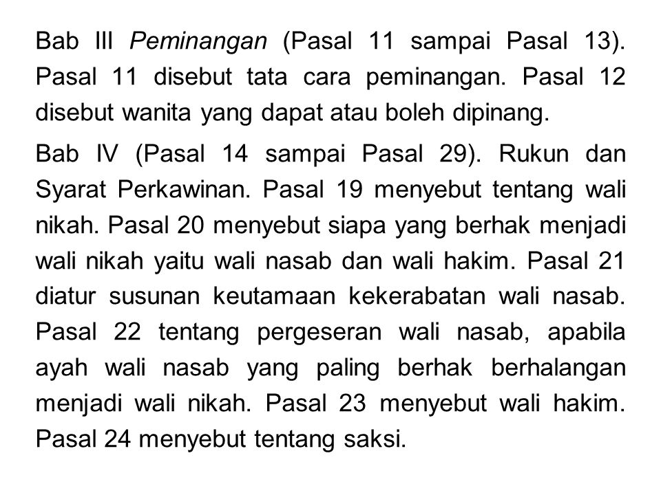 Bab III Peminangan (Pasal 11 sampai Pasal 13).Pasal 11 disebut tata cara peminangan.