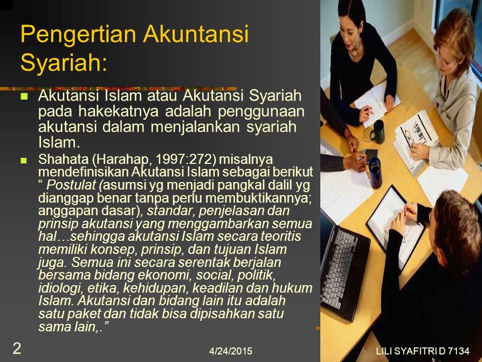 Perkembangan Akuntansi Syariah Created by: Lili Syafitri, SE.,Ak., M.Si 4/24/2015 1 LILI SYAFITRI D 7134