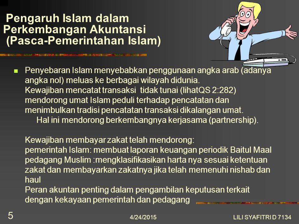 Pengaruh Islam dalam Perkembangan Akuntansi (Pasca-Pemerintahan Islam) Penyebaran Islam menyebabkan penggunaan angka arab (adanya angka nol) meluas ke berbagai wilayah didunia.
