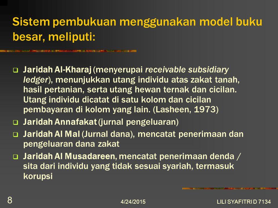 Sistem pembukuan menggunakan model buku besar, meliputi:  Jaridah Al-Kharaj (menyerupai receivable subsidiary ledger), menunjukkan utang individu atas zakat tanah, hasil pertanian, serta utang hewan ternak dan cicilan.