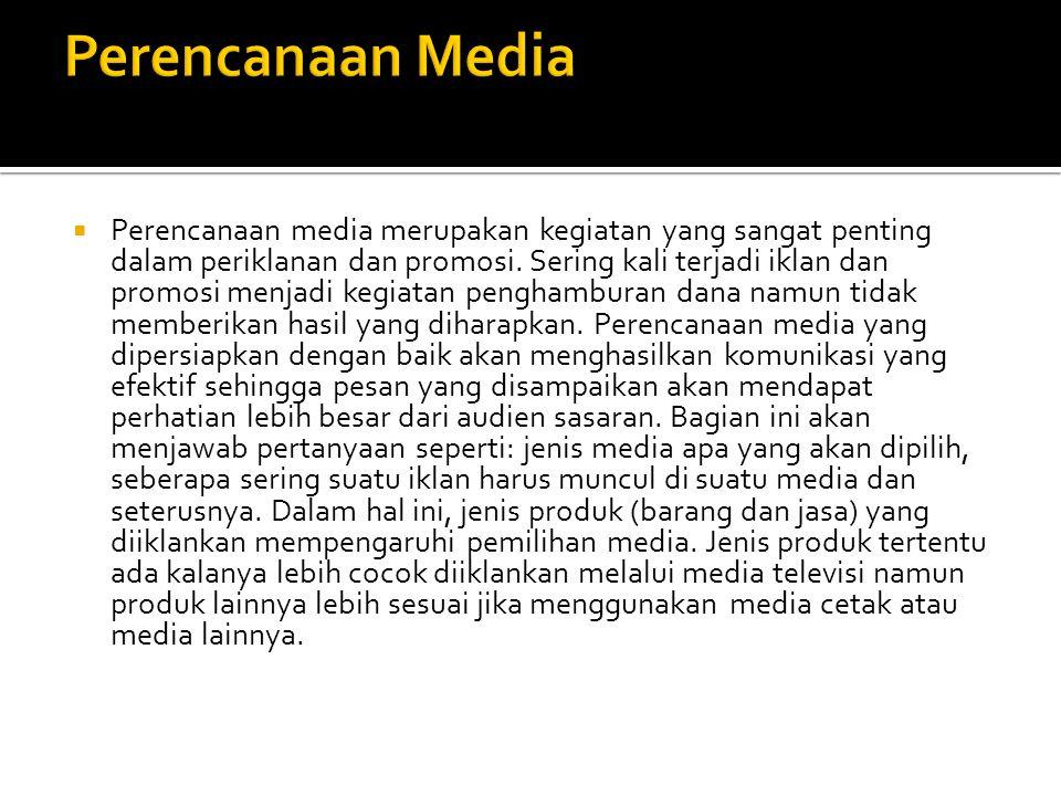  Media penyiaran yang mencakup radio dan televisi merupakan media yang sangat penting dalam periklanan dan promosi.