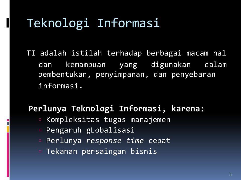 Teknologi Informasi TI adalah istilah terhadap berbagai macam hal dan kemampuan yang digunakan dalam pembentukan, penyimpanan, dan penyebaran informas