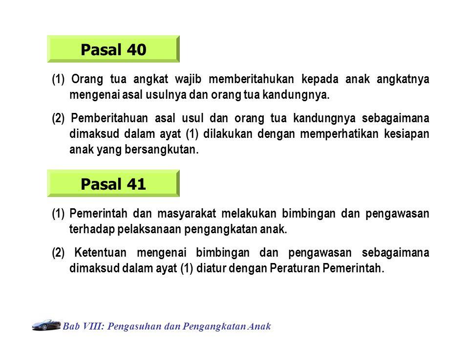 Pasal 40 (1) Orang tua angkat wajib memberitahukan kepada anak angkatnya mengenai asal usulnya dan orang tua kandungnya.