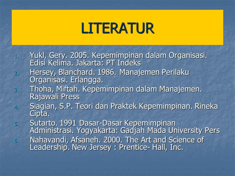 LITERATUR 1. Yukl, Gery. 2005. Kepemimpinan dalam Organisasi.