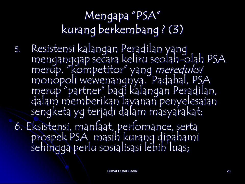 """BRW/FHUA/PSA/0728 Mengapa """"PSA"""" kurang berkembang ? (3) 5. Resistensi kalangan Peradilan yang menganggap secara keliru seolah-olah PSA merup. """"kompeti"""