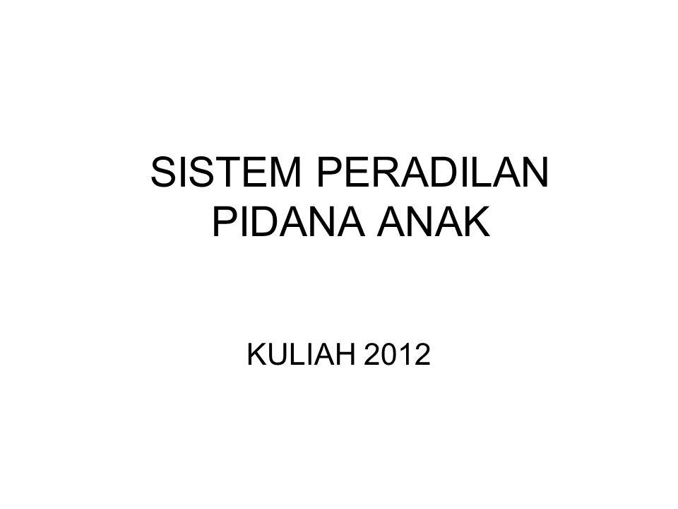 SISTEM PERADILAN PIDANA ANAK KULIAH 2012