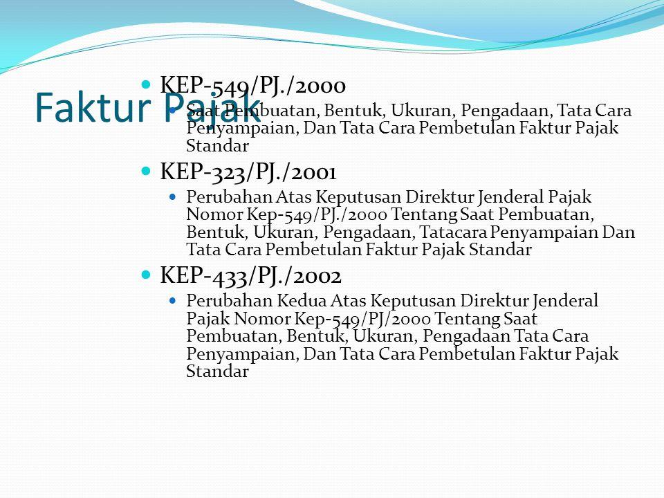 Faktur Pajak KEP-549/PJ./2000 Saat Pembuatan, Bentuk, Ukuran, Pengadaan, Tata Cara Penyampaian, Dan Tata Cara Pembetulan Faktur Pajak Standar KEP-323/