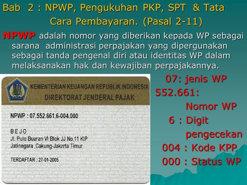 Bab 2 : NPWP, Pengukuhan PKP, SPT & Tata Cara Pembayaran.
