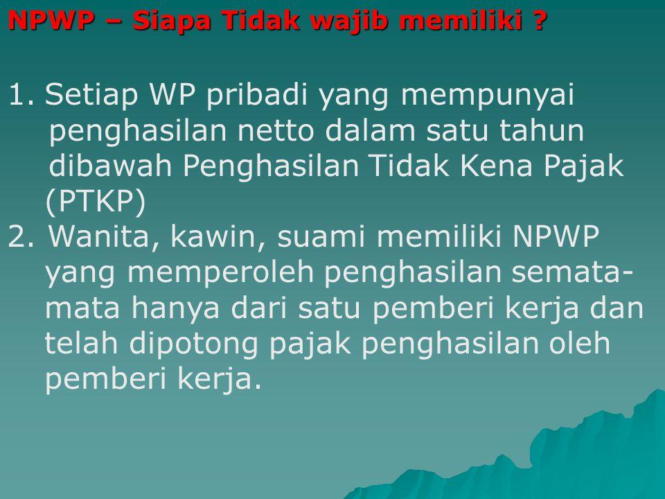 NPWP – Siapa Tidak wajib memiliki .