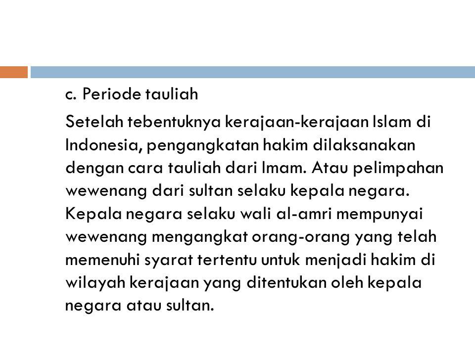 b. Periode ahl al-halli wal al-'aqli al-halli wal al-'aqli adalah pemimpin masyrakat yang diikuti dan dipercayai oleh umat, dapat diterima oleh semua