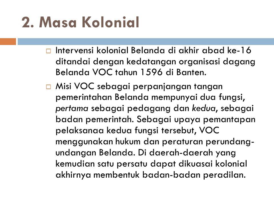 c. Periode tauliah Setelah tebentuknya kerajaan-kerajaan Islam di Indonesia, pengangkatan hakim dilaksanakan dengan cara tauliah dari Imam. Atau pelim
