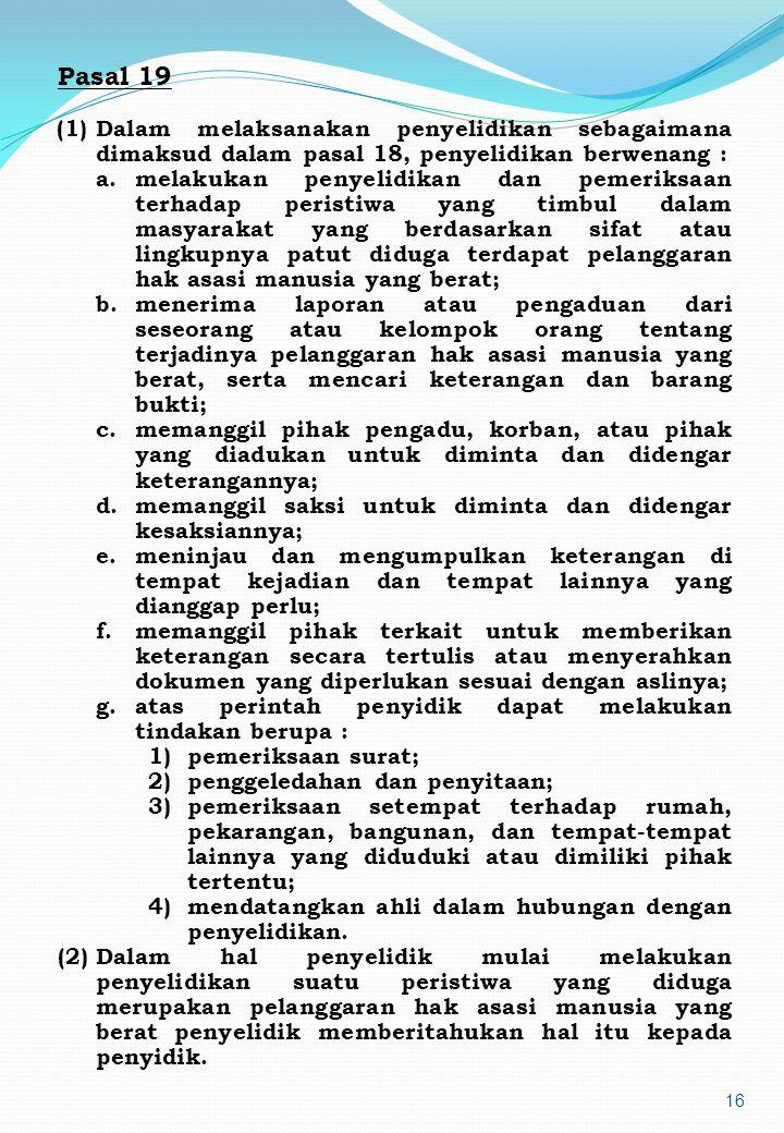 15 KOMNAS HAM Dasar Hukum pembentukan - Keputusan Presiden Nomor 50 tahun 1993 - UU Nomor 39 tahun 1999 tentang HAM ( Bab VII, pasal 75 – 99) Kewenang