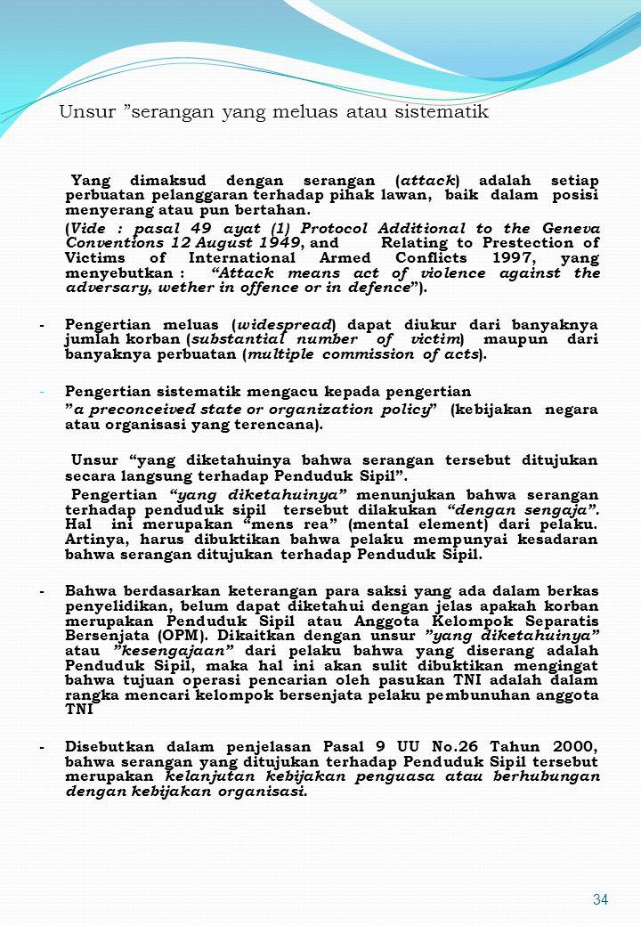 33 Berdasarkan hal diatas, kemudian peristiwa pembunuhan besar- beasaran terhadap warganegara Turki keturunan Armenia pada tahun 1915, digolongkan ked