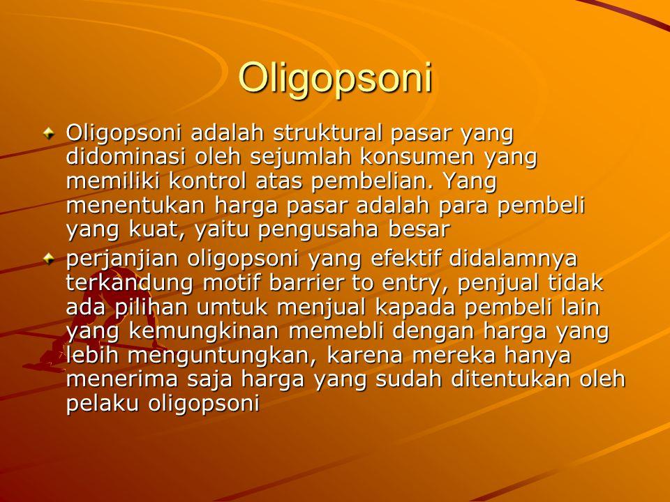 Oligopsoni Oligopsoni adalah struktural pasar yang didominasi oleh sejumlah konsumen yang memiliki kontrol atas pembelian. Yang menentukan harga pasar