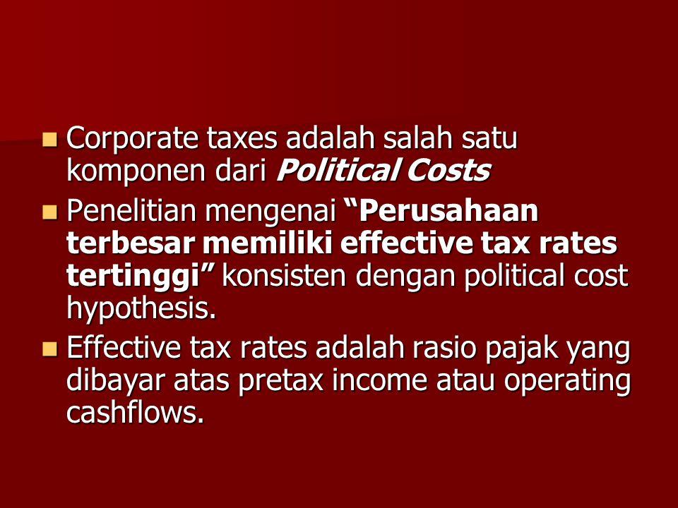 """Corporate taxes adalah salah satu komponen dari Political Costs Corporate taxes adalah salah satu komponen dari Political Costs Penelitian mengenai """"P"""
