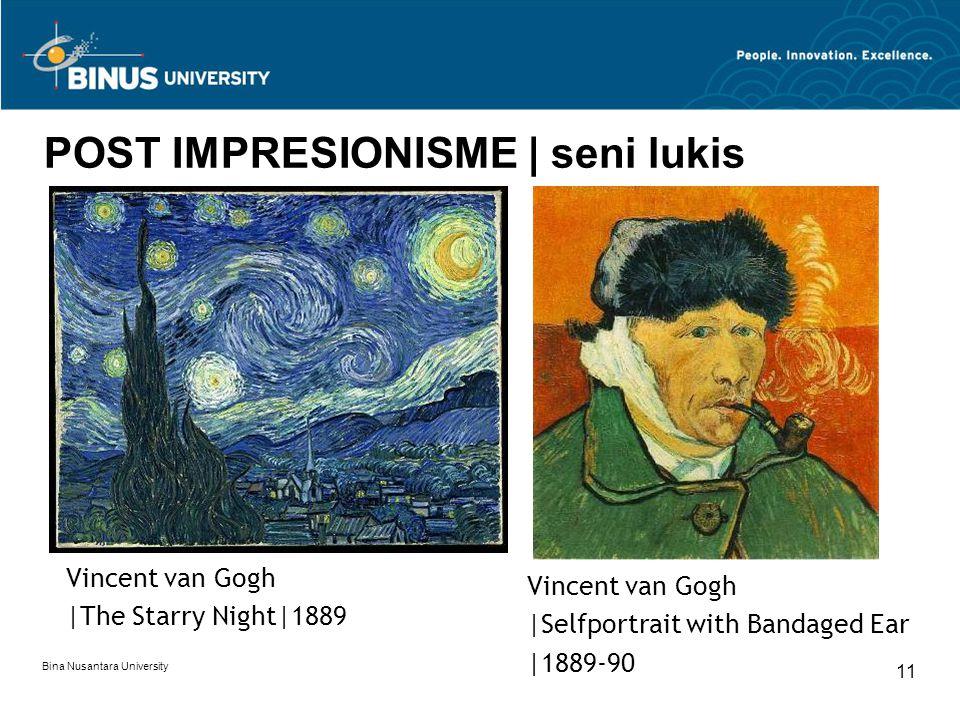 Bina Nusantara University 11 POST IMPRESIONISME | seni lukis Vincent van Gogh |The Starry Night|1889 Vincent van Gogh |Selfportrait with Bandaged Ear