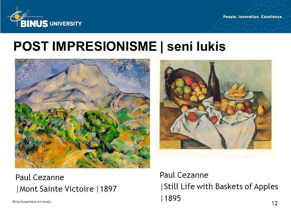Bina Nusantara University 12 POST IMPRESIONISME | seni lukis Paul Cezanne |Mont Sainte Victoire |1897 Paul Cezanne |Still Life with Baskets of Apples