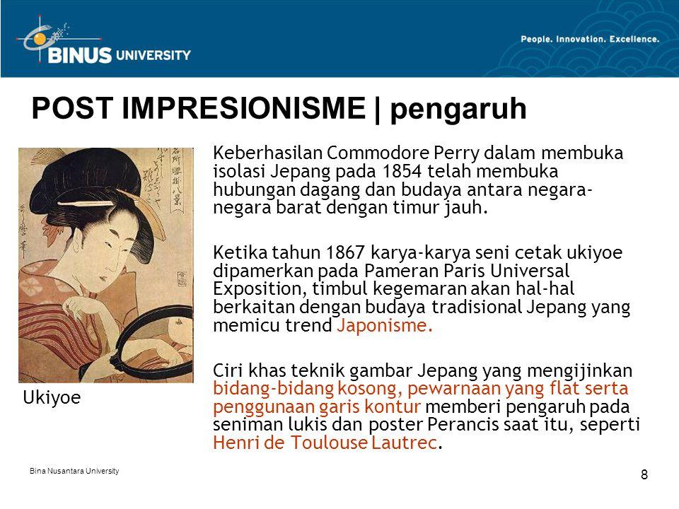 Bina Nusantara University 8 POST IMPRESIONISME | pengaruh Keberhasilan Commodore Perry dalam membuka isolasi Jepang pada 1854 telah membuka hubungan d