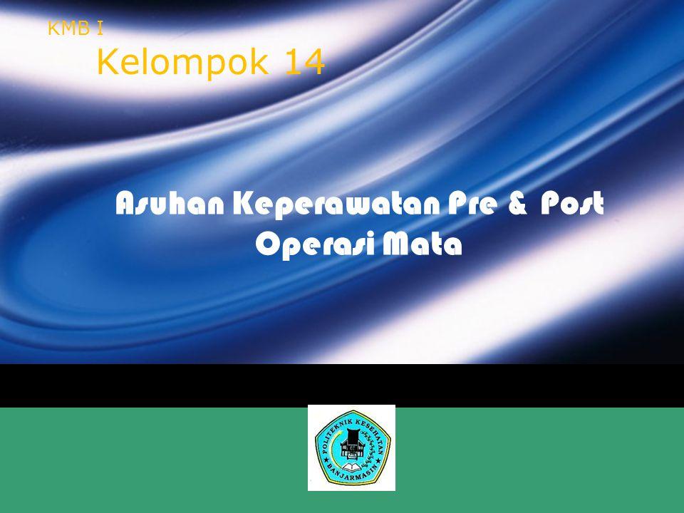 LOGO Asuhan Keperawatan Pre & Post Operasi Mata KMB I Kelompok 14