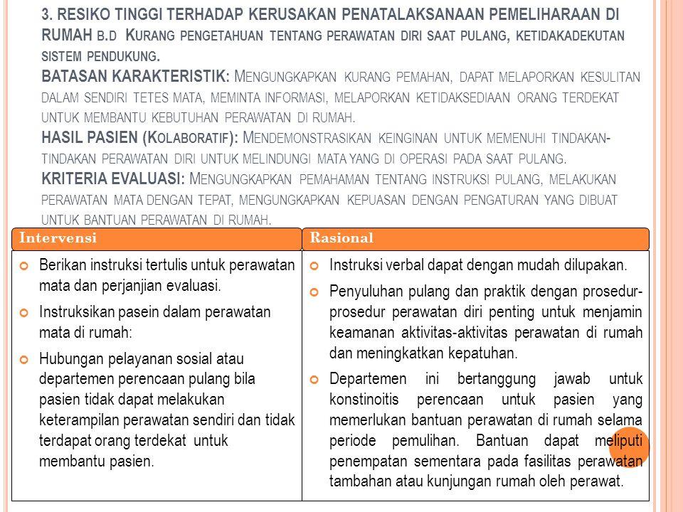 3.RESIKO TINGGI TERHADAP KERUSAKAN PENATALAKSANAAN PEMELIHARAAN DI RUMAH B.