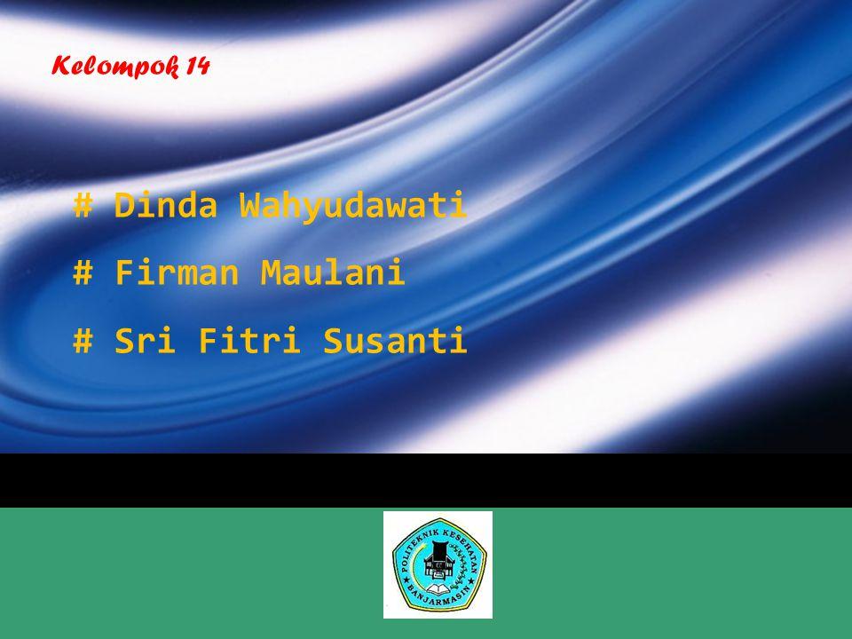 LOGO # Dinda Wahyudawati # Firman Maulani # Sri Fitri Susanti Kelompok 14