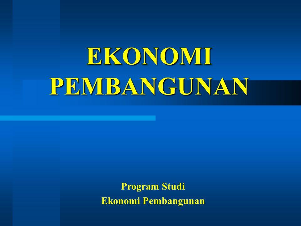 EKONOMI PEMBANGUNAN Program Studi Ekonomi Pembangunan
