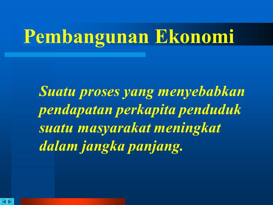 Ekonomi Pembangunan Suatu cabang ilmu ekonomi yang bertujuan menganalisis masalah ekonomi yang dihadapi oleh negara berkembang dan mendapatkan cara mengatasi masalah tersebut supaya dapat membangun ekonominya lebih cepat.