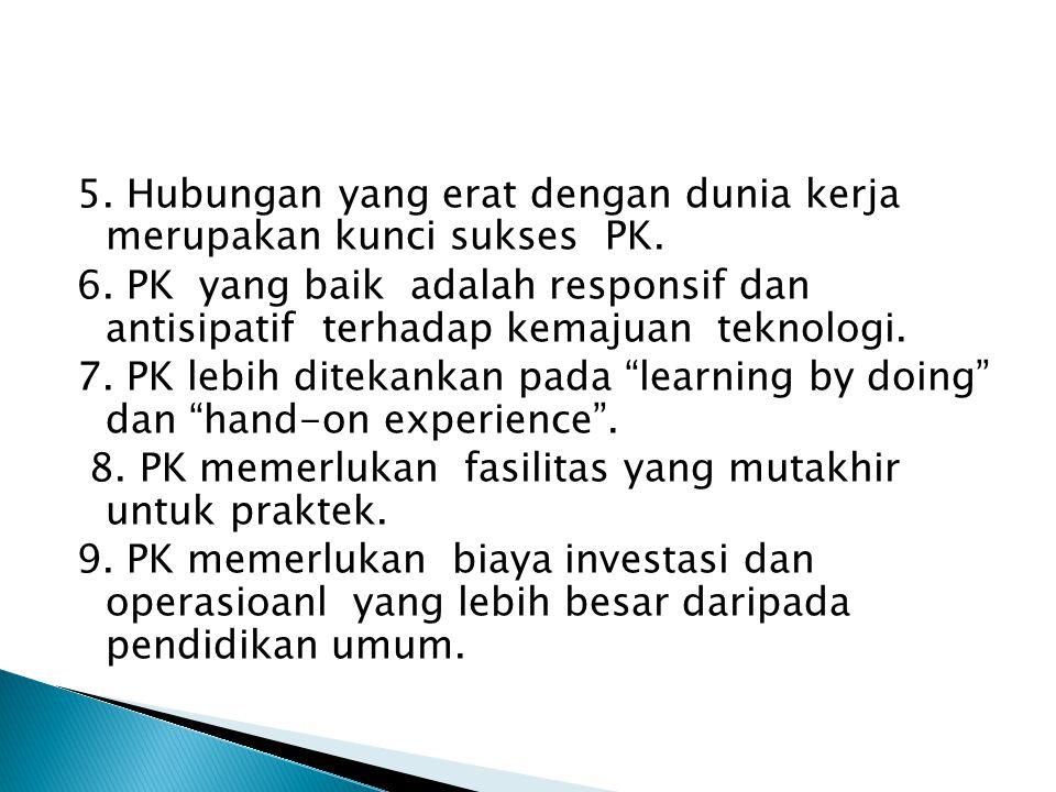 5. Hubungan yang erat dengan dunia kerja merupakan kunci sukses PK.