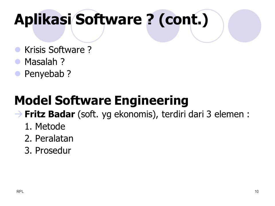 RPL10 Krisis Software ? Masalah ? Penyebab ? Model Software Engineering  Fritz Badar (soft. yg ekonomis), terdiri dari 3 elemen : 1. Metode 2. Perala