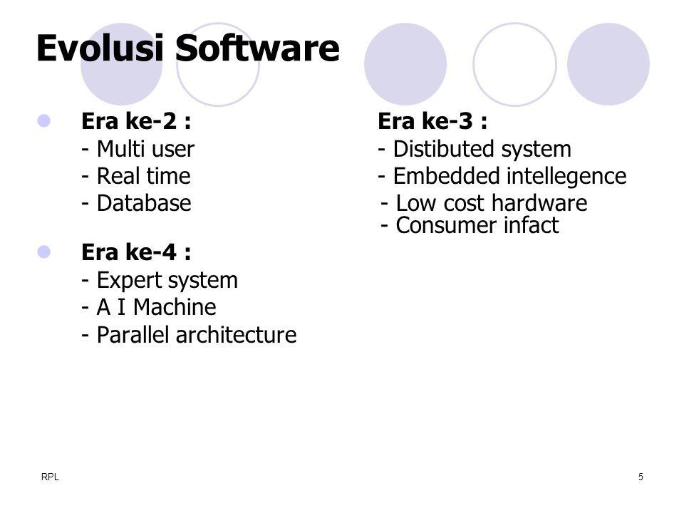RPL5 Era ke-2 : Era ke-3 : - Multi user- Distibuted system - Real time- Embedded intellegence - Database - Low cost hardware - Consumer infact Era ke-