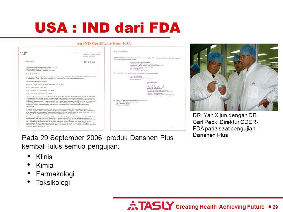 Creating Health Achieving Future # 29 USA : IND dari FDA Pada 29 September 2006, produk Danshen Plus kembali lulus semua pengujian: Klinis Kimia Farma