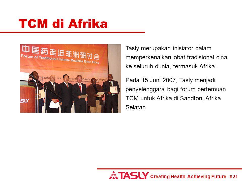 Creating Health Achieving Future # 31 TCM di Afrika Tasly merupakan inisiator dalam memperkenalkan obat tradisional cina ke seluruh dunia, termasuk Af