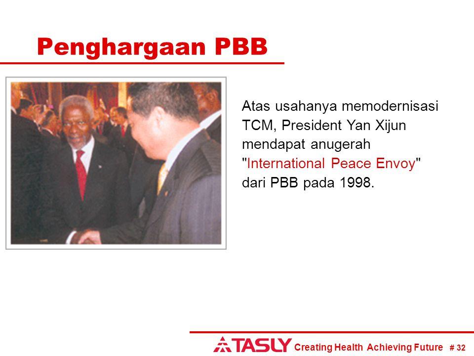 Creating Health Achieving Future # 32 Penghargaan PBB Atas usahanya memodernisasi TCM, President Yan Xijun mendapat anugerah