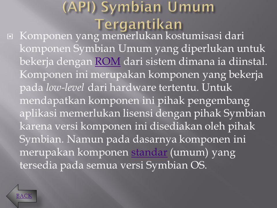  Komponen ini merupakan komponen (API) inti dari Symbian OS. Setiap pengembang aplikasi dapat berasumsi bahwa komponen ini terdapat pada setiap versi