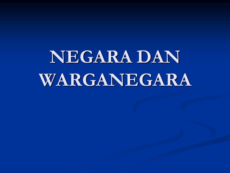 NEGARA DAN WARGANEGARA
