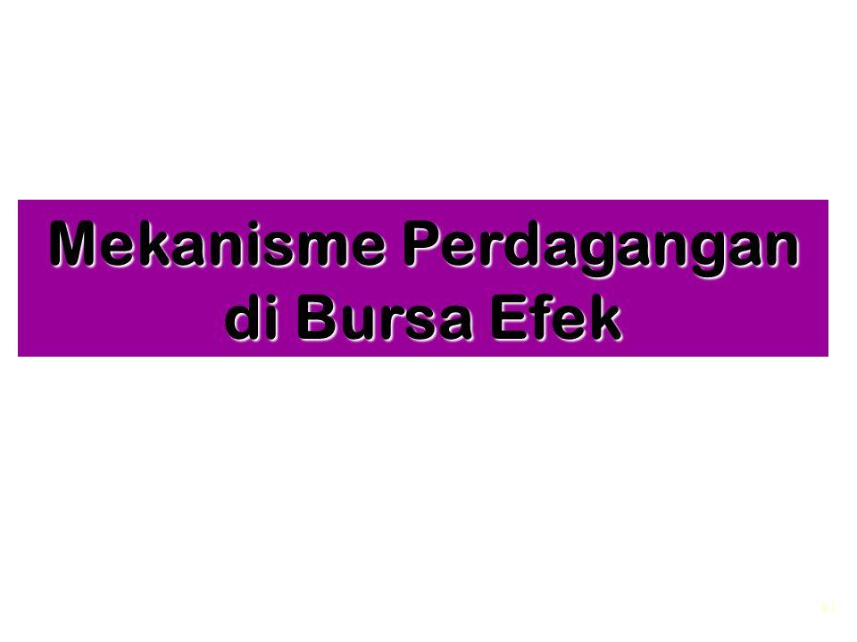 41 Mekanisme Perdagangan di Bursa Efek