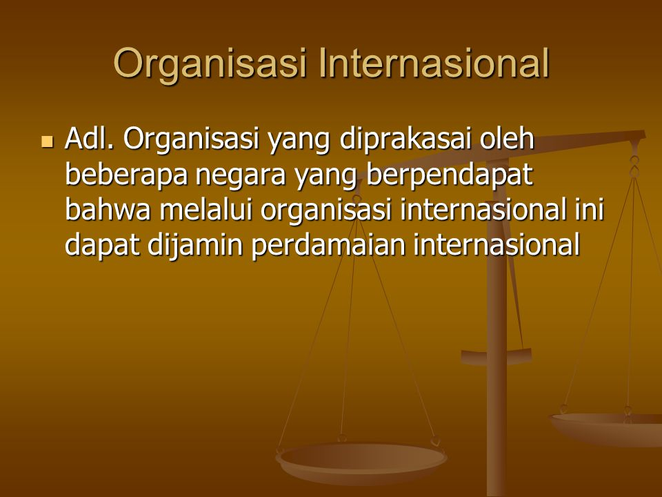 Organisasi Internasional Adl.