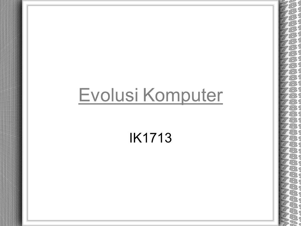Evolusi Komputer IK1713