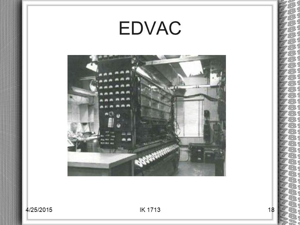 EDVAC 4/25/201518IK 1713