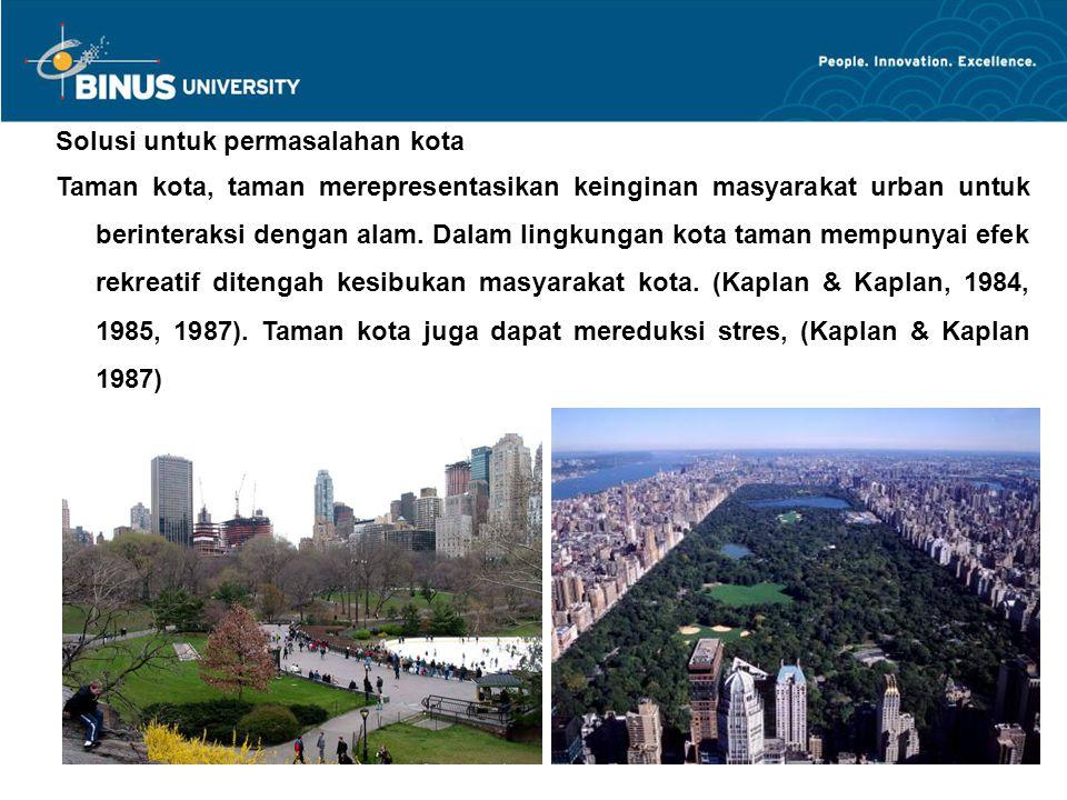 Solusi untuk permasalahan kota Taman kota, taman merepresentasikan keinginan masyarakat urban untuk berinteraksi dengan alam. Dalam lingkungan kota ta