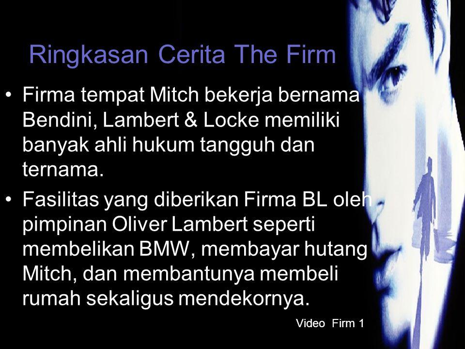 Ringkasan Cerita The Firm Firma tempat Mitch bekerja bernama Bendini, Lambert & Locke memiliki banyak ahli hukum tangguh dan ternama.