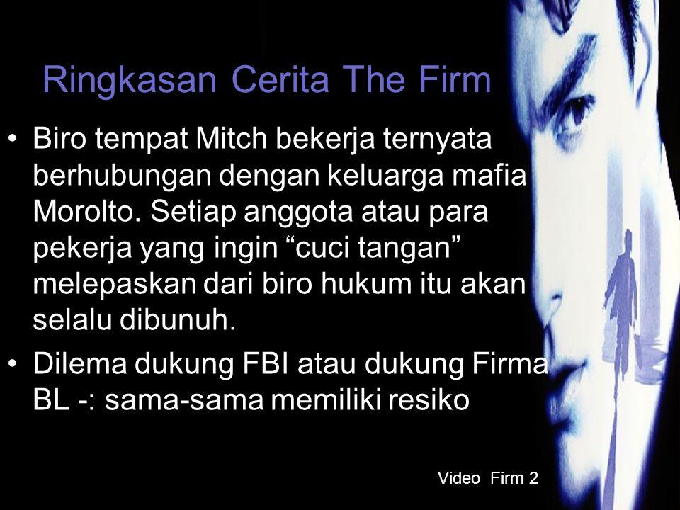 Ringkasan Cerita The Firm Biro tempat Mitch bekerja ternyata berhubungan dengan keluarga mafia Morolto.